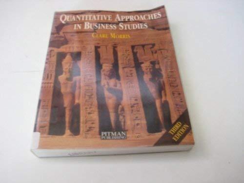 Quantitative Approaches in Business Studies: C.A.H. Morris