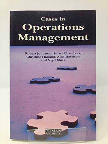 Cases in Operations Management: Johnston, Robert and