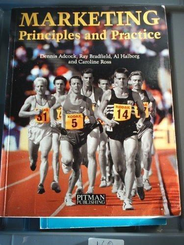 Marketing Principles and Practice: Adcock, Dennis, Bradfield,