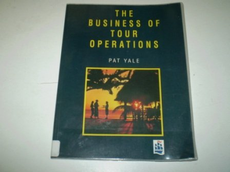 9780273601777: The Business of Tour Operations