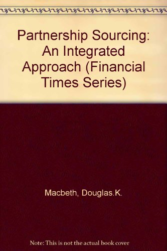 9780273602088: Partnership Sourcing: An Integrated Supply Chain Management Approach (Financial Times)