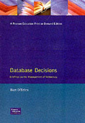 Database Decisions: Briefings on the Management of Technology (0273602896) by Bart O'Brien