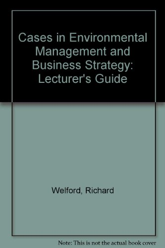 9780273603146: Cases in Environmental Management and Business Strategy: Lecturer's Guide