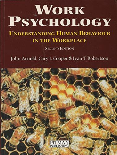 9780273603245: Work Psychology: Understanding Human Behaviour in the Workplace