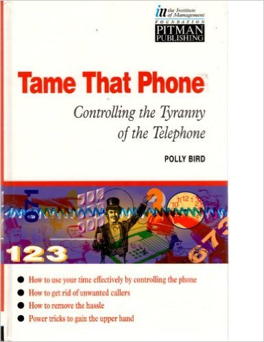 Tame That Phone!: Controlling the Tyranny of: Bird, Polly
