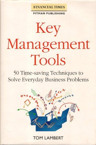 9780273603849: Key Management Tools: 50 Time-Saving Techniques to Solve Everyday Business Problems (Financial Times/Pitman Publishing Series)