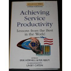 9780273603863: Achieving Service Productivity: Lessons from the Best in the World (Financial Times/Pitman Publishing Series)