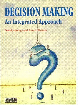 9780273603979: Decision Making: An Integrated Approach