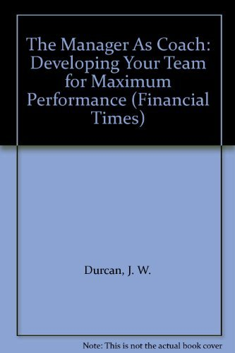 9780273604648: The Manager As Coach: Developing Your Team for Maximum Performance