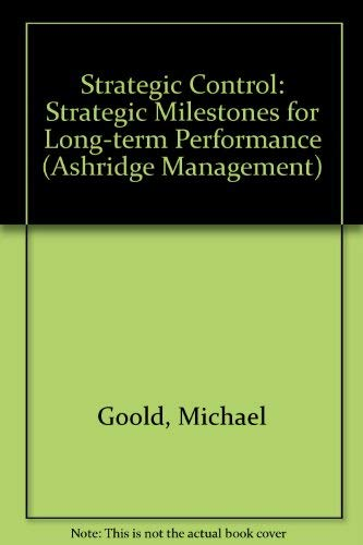 9780273605362: Strategic Control: Strategic Milestones for Long-term Performance (Ashridge Management)