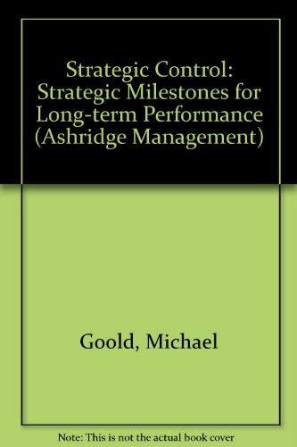 9780273605362: Strategic Control: Strategic Milestones for Long-term Performance (Ashridge Management)
