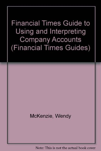 9780273607281: The Financial Times Guide to Using and Interpreting Company Accounts (Financial Times Management Series)