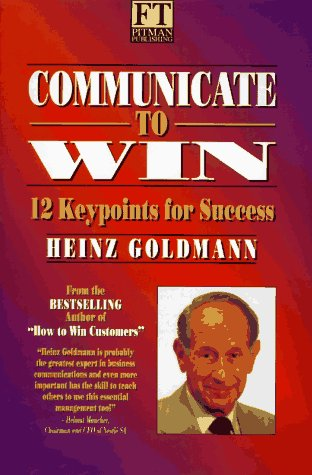 9780273608486: Communicate to Win: 12 Key Points for Success (Financial Times)