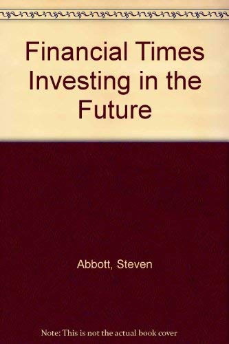 Investing in the Future: New Firm Funding in Germany, Japan, the Uk and the USA (The Financial Times/Pitman Publishing Series) (0273608509) by Steven Abbott; Michael Hay