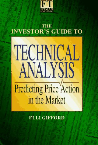 9780273610687: The Investor's Guide to Technical Analysis: Predicting Price Action in the Market