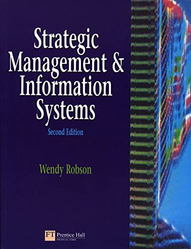 Strategic Management and Information Systems: An Integrated: Wendy Robson