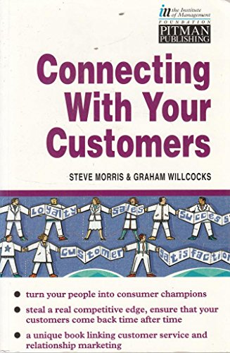 9780273616856: Making the Customer Connection: How to Really Know Your Customers and Meet Their Needs (IM)