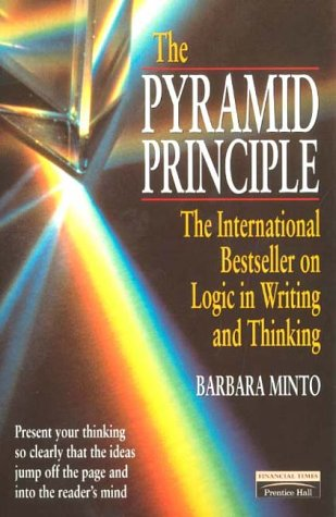 9780273617105: The Pyramid Principle: Logic in Writing and Thinking (Financial Times Series)