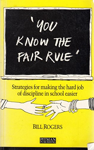 9780273620051: You Know the Fair Rule: Strategies for Making the Hard Job of Discipline in Schools Easier