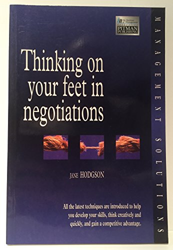 9780273621911: Thinking on Your Feet in Negotiations (Institute of Management)