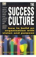9780273621997: The Success Culture: How to Build an Organization with Vision and Purpose (Financial Times)
