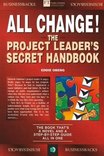 All Change!: The Project Leaders Secret Handbook: Obeng, Eddie