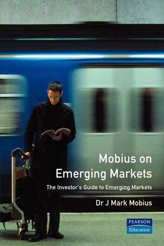 Mobius on Emerging Markets: Mobius, Mark; Templeton, Sir John M. (Foreword)