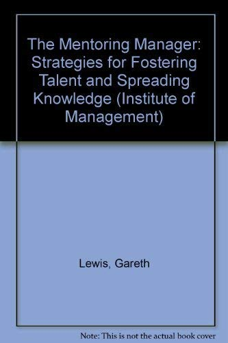9780273623441: THE MENTORING MANAGER: STRATEGIES FOR FOSTERING TALENT AND SPREADING KNOWLEDGE (INSTITUTE OF MANAGEMENT)
