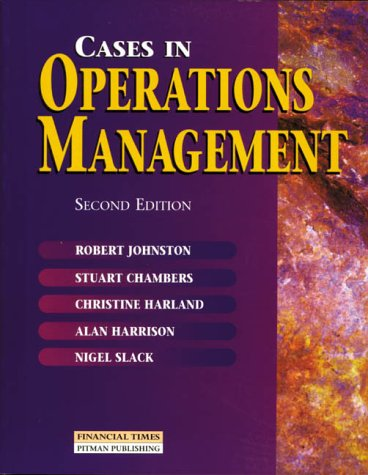 Cases in Operations Management: Prof Robert Johnston,