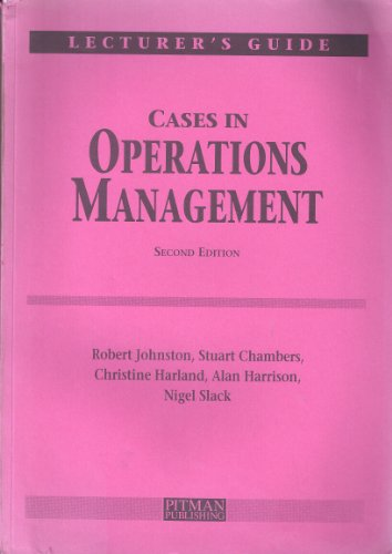 Cases in Operations Management: Instructors Manual: Johnston, Robert and