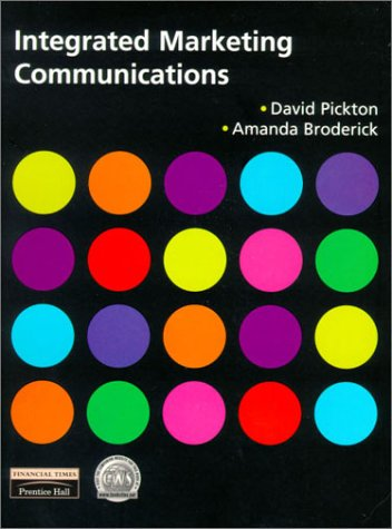 Integrated Marketing Communications: Pickton, David, Broderick,
