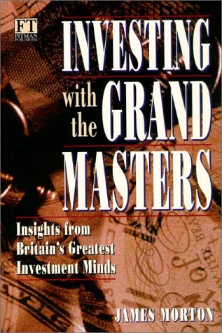 9780273625360: Investing with the Grand Masters (Hardback): Insights from Britain's Greatest Investment Minds (Financial Times Series)