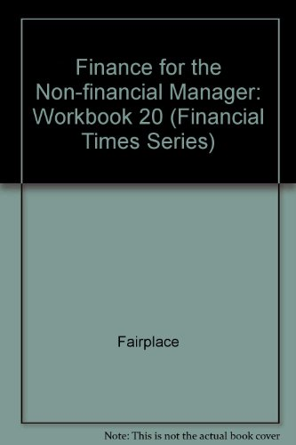 9780273625940: Finance for the Non-financial Manager: Workbook 20 (Financial Times Series)