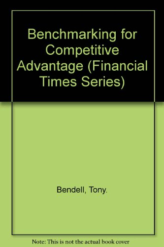9780273626343: Benchmarking for Competitive Advantage (Financial Times Series)