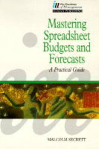 9780273626848: Mastering Spreadsheet Budgets and Forecasts: A Practical Guide (Financial Solutions)