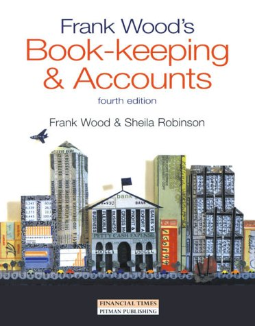 Frank Wood's Bookkeeping and Accounts (4th ed): Robinson, Sheila