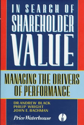 9780273630272: In Search of Shareholder Value: Managing the Drivers of Performance