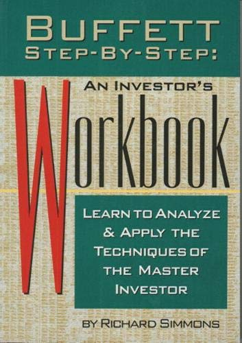 9780273630289: Buffett Step-by-Step: An Investor's Workbook: Learn to Analyse and Apply the Techniques of the Master Investor
