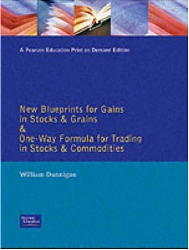 9780273630968: New Blueprints for Gains in Stocks & Grains and One-Way Formula for Trading in Stocks & Commodities (Traders' Masterclass)