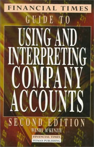 9780273630999: Financial Times Guide to Using and Interpreting Company Accounts