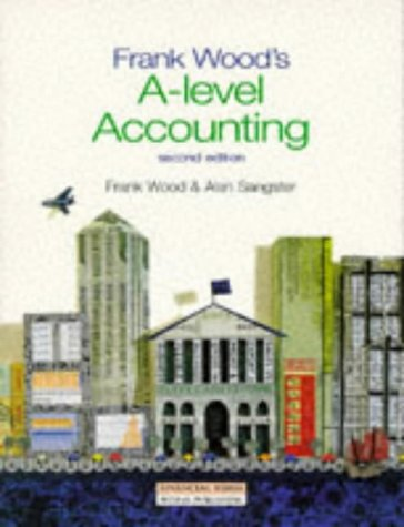 Frank Wood's A Level Accounting: Sangster, Alan