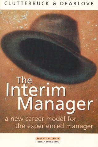 9780273632931: The Interim Manager - A New Career Model for the Experienced Manager