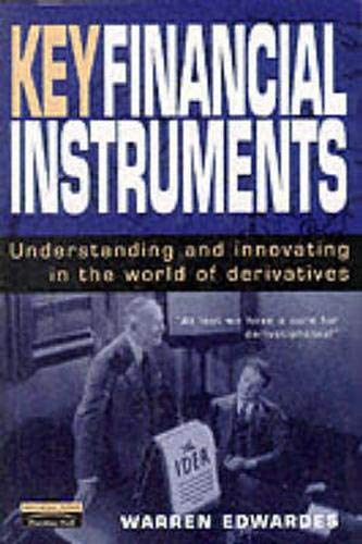 9780273633006: Key Financial Instruments: Understanding and Innovating in the World of Derivatives