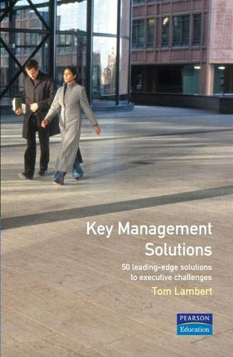 9780273635307: Key Management Solutions: 50 Leading-Edge Solutions to Executive Problems/Challenges (Management Masterclass)