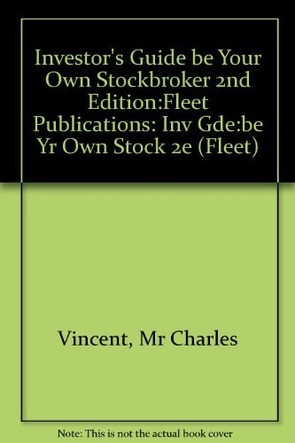 9780273635321: Investor's Guide Be Your Own Stockbroker 2nd Edition: Fleet Publications: Inv Gde:be Yr Own Stock 2e (Fleet)