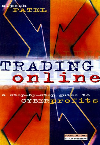 9780273635413: Trading Online: A Step-By-Step Guide to Cyberprofits