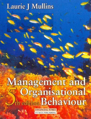 Management and Organisational Behaviour: Laurie J. Mullins