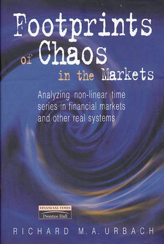 9780273635734: Footprints of Chaos in the Market: Analyzing Non-Linear Time Series in Financial Markets and Other Natural Systems (Financial Times (Prentice Hall))