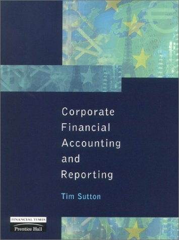 9780273638179: Corporate Financial Accounting and Reporting: An International Approach