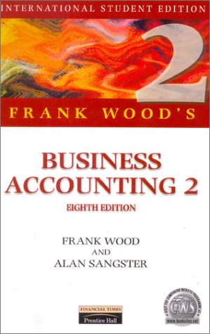 Frank Wood's Business Accounting (International Students Edition) (v. 2) (9780273638407) by Frank Wood; Alan Sangster